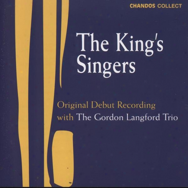 King's Singers - The Debut Recording:  Green Leaves Of Summer; Peanut Vendor; Cherry Ripe; Scarborough Fair