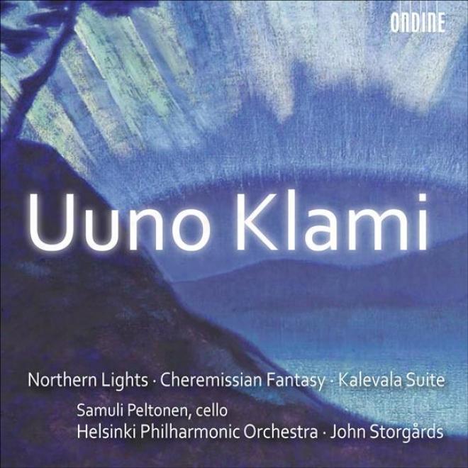 Klami, U.: Kalevala Suite / Aurora Borealis / Cheremis Fantasia (helsinki Philharmonic, Storgards)