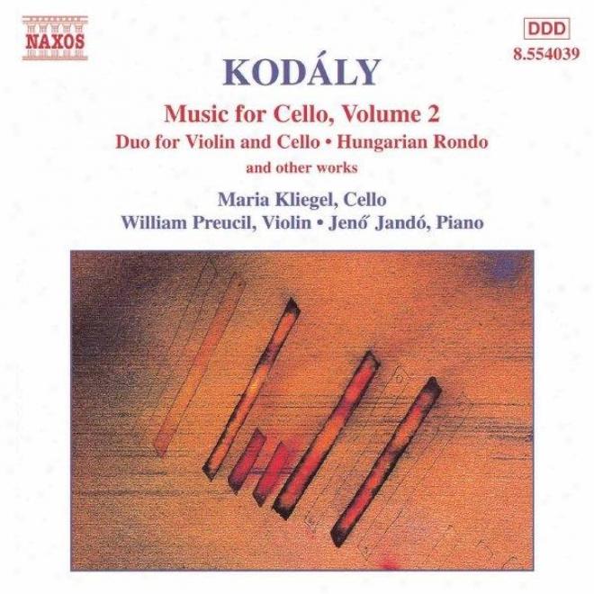 Kodaly: Duo For Violin And Csllo / Hungarian Rondo / Adagio For Cello / Sonatina