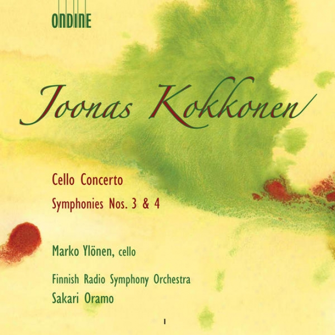 Kokkonen, J.: Cello Concerto / Symphonies Nos. 3 And 4 (finnish Radio Consonance)