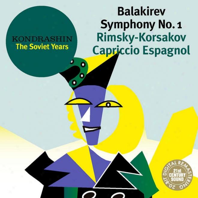 Kondrashin: The Soviet Years. Balakirev: Symphony No. 1; Rimsky-korsakov: Capriccio Espagnol