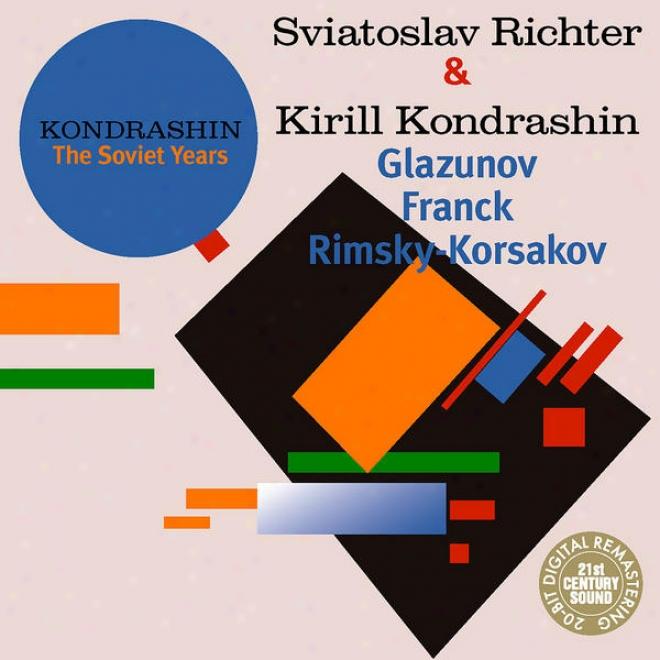 Kondrashin: The Soviet Years S. Richter & K. Kondrashin - Glazunov, Franck, Rimsky-korsakov