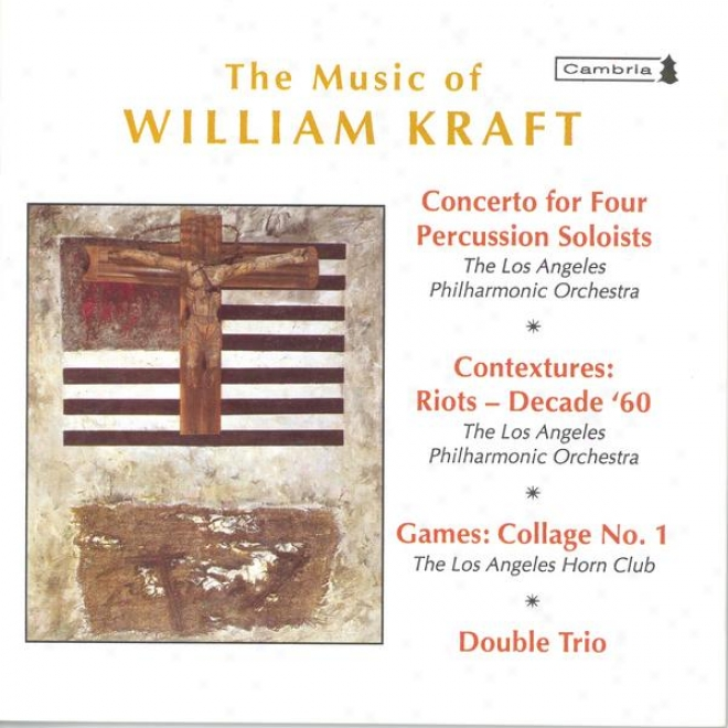 Kraft,-W.: Concerto For 4 Percussion Soloists / Contextures I / Games: Collage No. 1 / Double Trio (mehta)