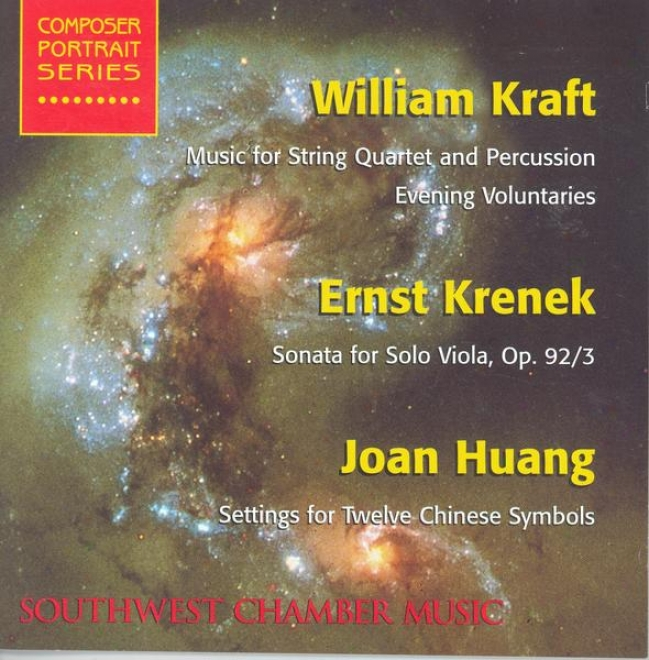 Kraft, W.: Music For String Quatret And Percussion/ Krenek, E.: Viola Sonata / Huang, J.: Settings For 12 Chinese Symbols (karlin,