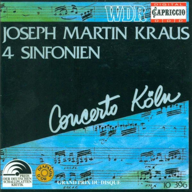 Kraus, J.m.: Symphonies In C Minor / E Flat Major / C Major / D Major (concerto Koln)