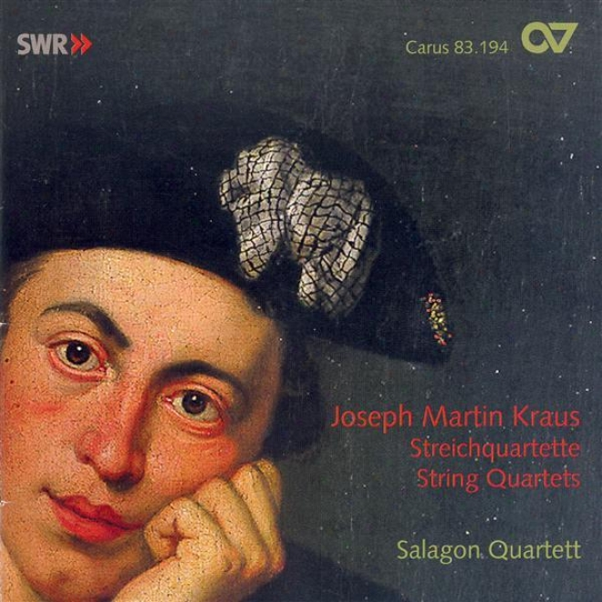 Kraus: String Quartets In G Major / C Minor / E Major / G Minor / B Flat Major (salagon Quartet)