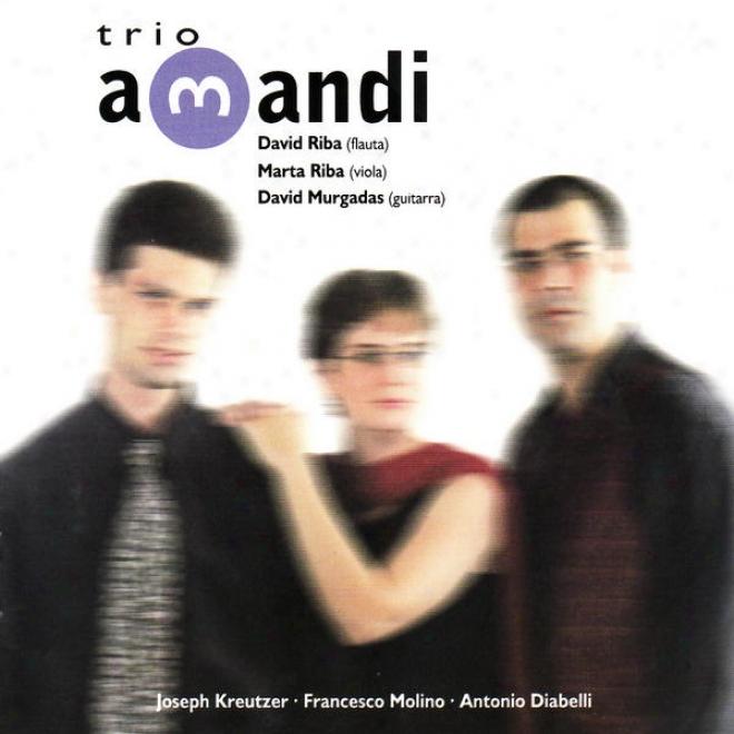 Kruetzer: Trio En La M Op. 16 - Molino: Trio En Re M Op. 45 - Diabelli: Serenata Concertant Op. 105