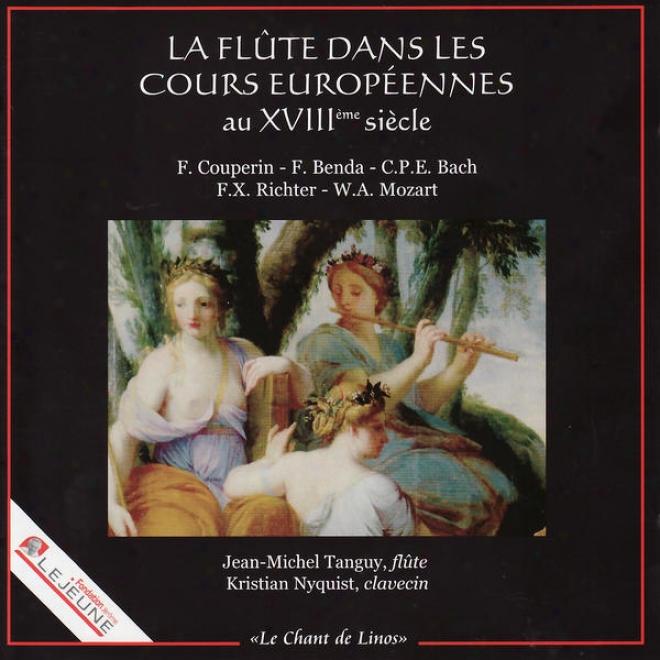 La Flã»te Danse Les Cours Europã©ennes Au Xviiiã¸me Siã¸cle - Mozart, Richter, Couperin, Benda, C.p.e. Bach