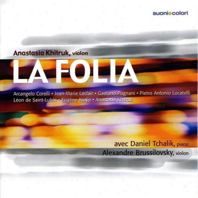 La Folia - Corelli, Leclair, Pugnani, Locatelli, De Saint-lubin, Ysaã¿e, Khitruk