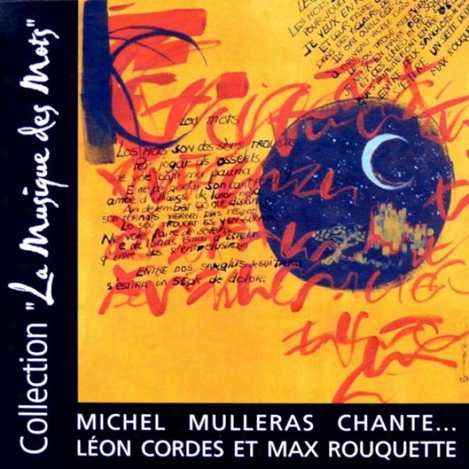 La Musique Des Mots (michel Mulleras Chante, Lã©on C0rdes Et Max Rouquette)