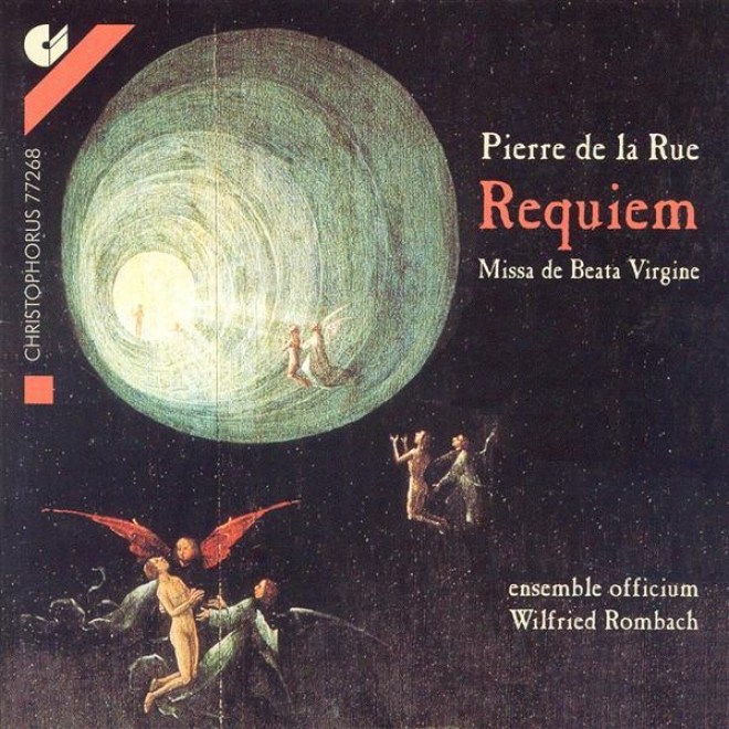 La Rue: Missa Pro Defunctis / Missa De Beata Virgine (ensembl Officium, Rombach)