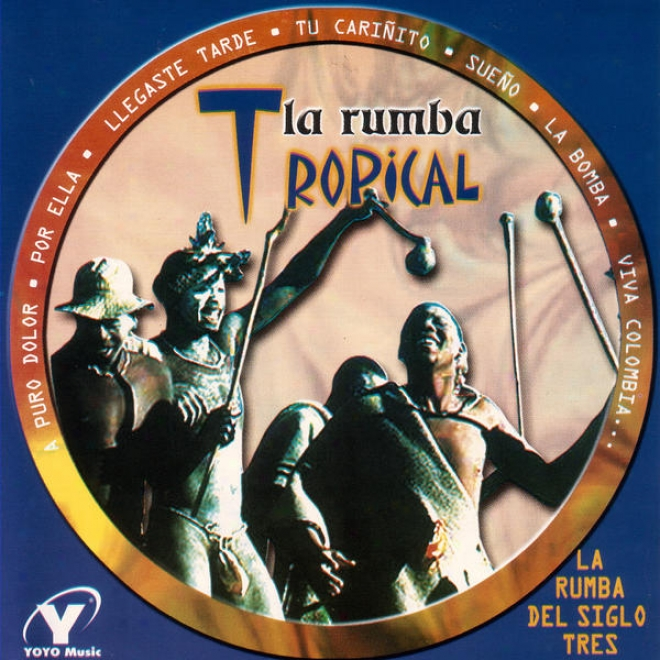 La Rumba Del Siglo Tres - La Rumba Tropical / Clã¢sicos Baila6les / La Rumba Juenil