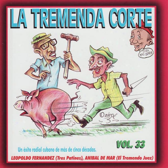 La Tremenda Corte: Un Éxito Radial Cubano De Mã¢s De Cinco Dã©cadas, Vol.33