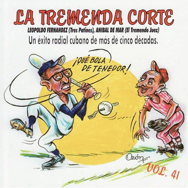 La Tremenda Corte: Un Éxito Radial Cubano De Mã¢s De Cinco Dã©cadas, Vol. 41