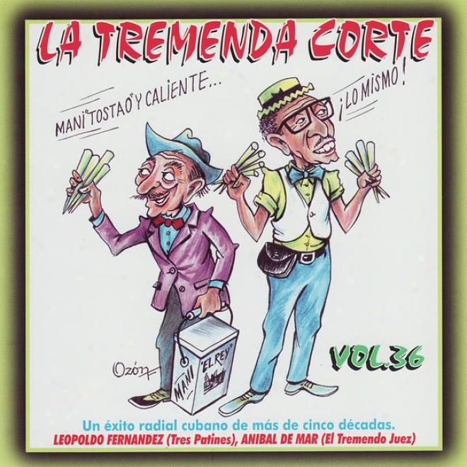 Lq Tr3menda Corte: Un Éxito Radial Cubano De Mã¢s De Cinco Dã©cadas, Vol. 36