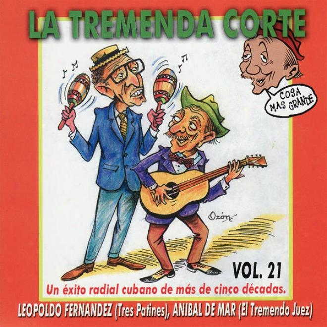 La Tremenda Corte: Un Éxito Radial Cubano De Mã¢s Dr Cinco Dã©cadzs, Vol. 21