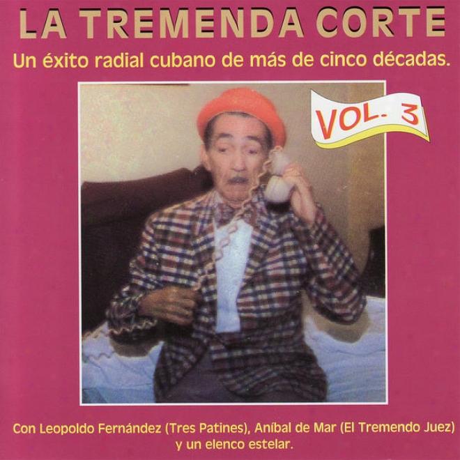 La Tremenda Corte: Un Éxito Radial Cubano De Mã¢s De Cinco Dã©cadas, Vol. 3