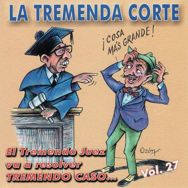 La Tremenda Corte: Un Éxito Radial Cubano De Mã¢s De Cinck Dã©cadas, Vol. 27