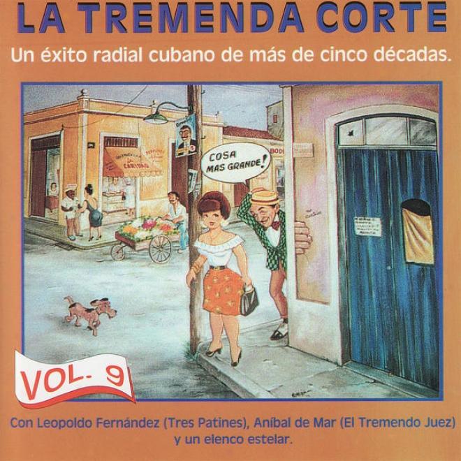 La Tremenda Corte: Un Éxito Radial Cubano De Mã¢s De Cinco Dã©cadas, Vol. 9