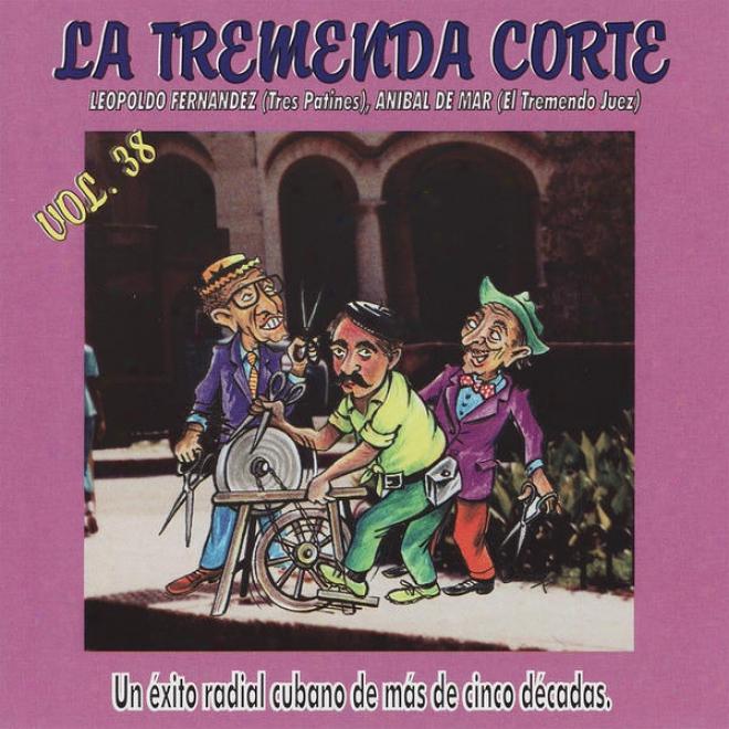 La Tremenda Corte: Un Éxito Radial Cubano De Mã¢s De Cinco Dã©cadas, Vol. 38