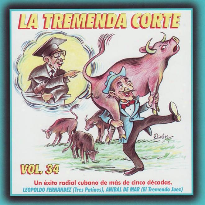 La Tremenda Corte: Un Éxito Radial Cubano De Mã¢s De Cinco Dã©cadas, Vol. 34