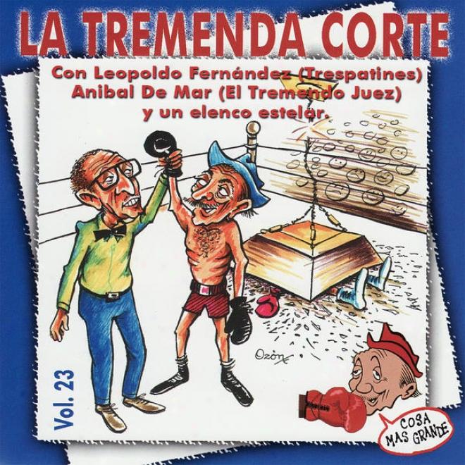 La Tremenda Corte: Un Éxito Radial Cubano De Mã¢s De Cinco Dã©cadas, Vol. 23