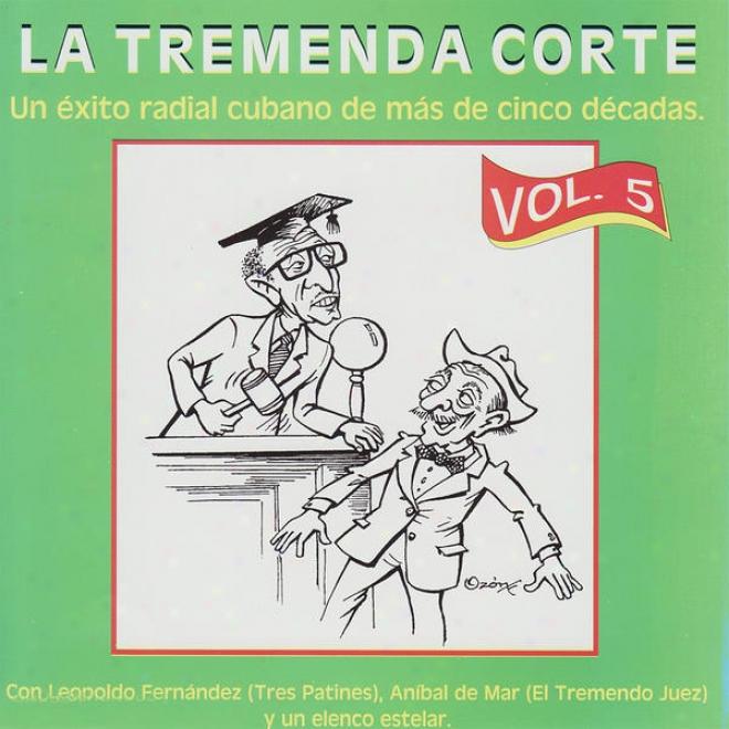 La Tremenda Corte: Un Éxito Radial Cubano De Mã¢s De Conco Dã©cadas, Vol. 5
