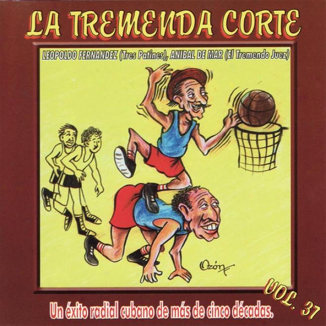 La Tremenda Corte: Un Éxito Radial Cubano De ãM¢s De Cinco Dã©cadas, Vol. 37