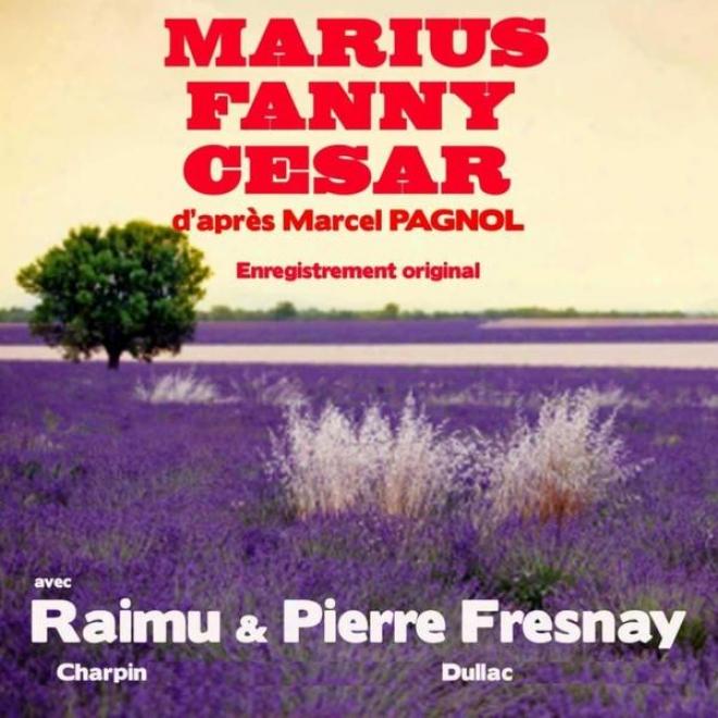 La Trilogie De Marcel Pagnol : Marius, Fanny, Cã©sar (la Trilogie Marseillaise)