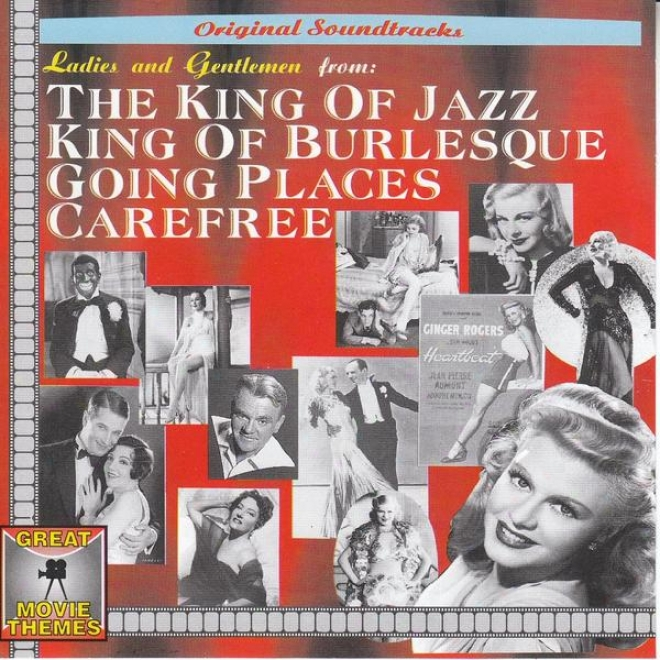 Ladies And Gentlemen From: The King Of Jazz, King Of Burlesque And Lots More (great Movie Themes)