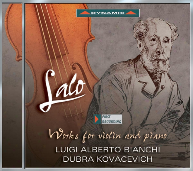 Lalo, E.: Violin And Piano Works - Violin Sonata / Allegro Maestoso / Fantaisie Originale (bianchi, D. Kovacevich)