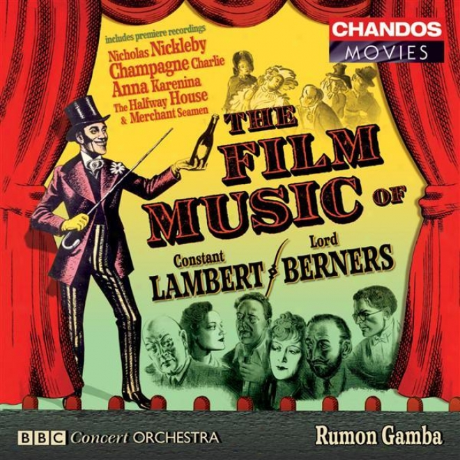 Lambert / Berners : Film Music - Merchant Seamen Suite / Anna Karwnina Suite / Nicholas Nickleby Suite / Halfway House Suite