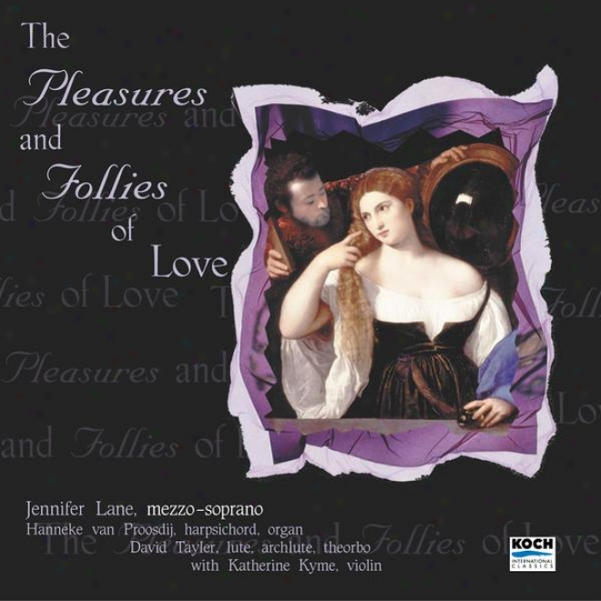 """lane, Jennifer: """"pleasures And Follies Of Love"""" - Melody Of Purcell, Blow, Dowland, Johnson"""