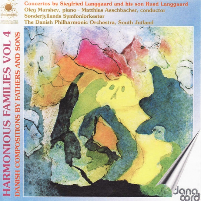 Langgaard: Harmonious Families Vol 4 - Danish Compositions By Fathers And Sons