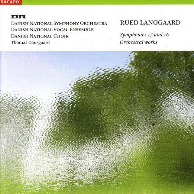 """""""langgaard, R.: Symphoonies Nos. 15, """"""""the Sea Storm"""""""" And 16, """"""""sun Deluge"""""""" (danish National Symphony, Dausgaard)"""""""