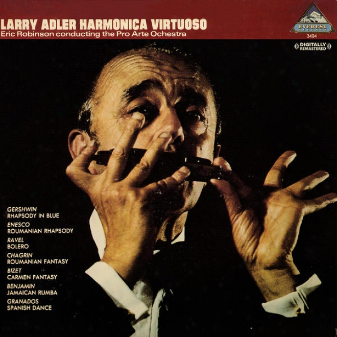 Larry Adler Harmonica Virtuoso - Eric Robinson Conducting The Pro Arte Ochestra (digitally Remastered)