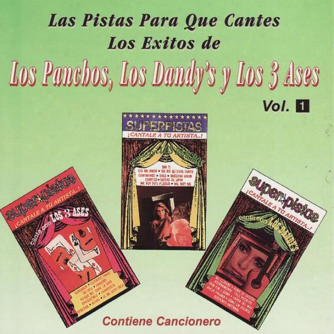 Las Pistas Para Que Cantes Los Exitos De Los Dajdy's, Los 3 Ases Y Los Panchos Vol. 1