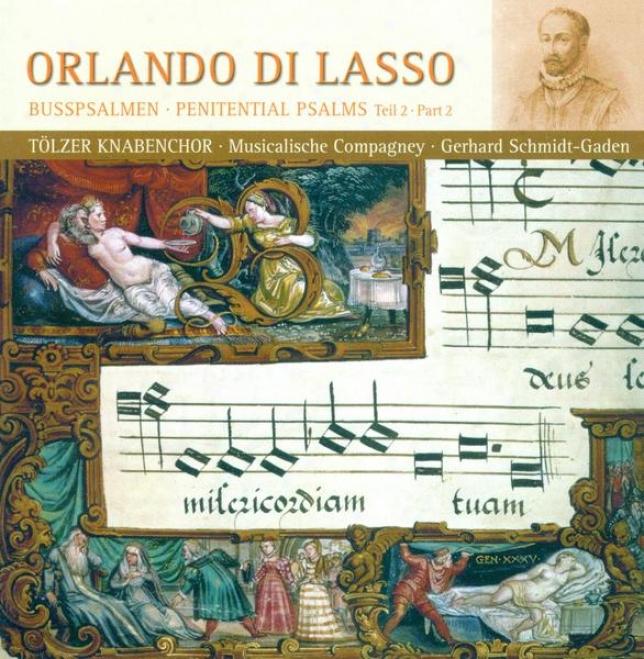 Lasso, O.: Penitential Psalms, Vol. 2 (tolzer Boys Choir, Musicalische Compagney, Schmidt-gaden)