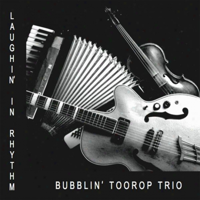"""Laughin' In Rhythm �"""" Acoustic Hot Jazz - Violin, Guitar, Accordion & Vocals"""