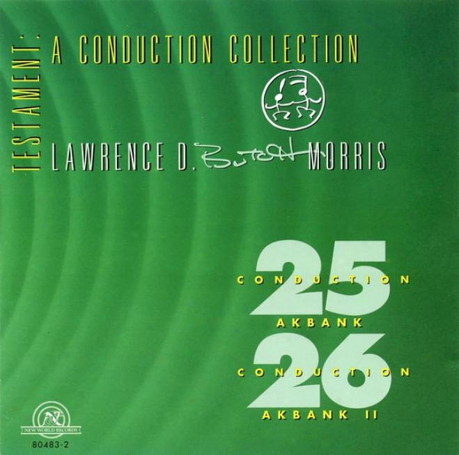 """""""lawrence D. """"""""butch"""""""" Morris: Conductions #25 & #27: The Akbank Conduction, Akbank Ii"""""""