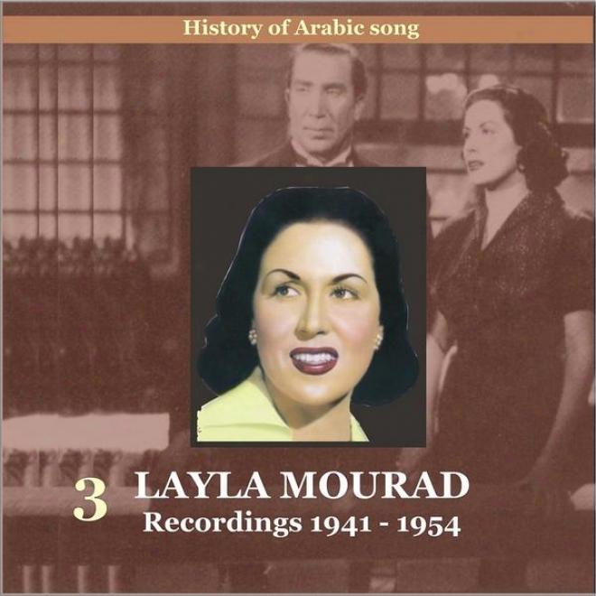 Layla (leila) Mourad Vol. 3 / History Of Arabic Sojg /R ecordings 1941-1954