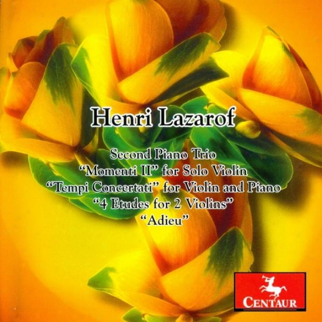 Lazarof: Approve Piano Trio, Momenti Ii In favor of Solo Violin, Tempi Concertati For Fiddle And Piano