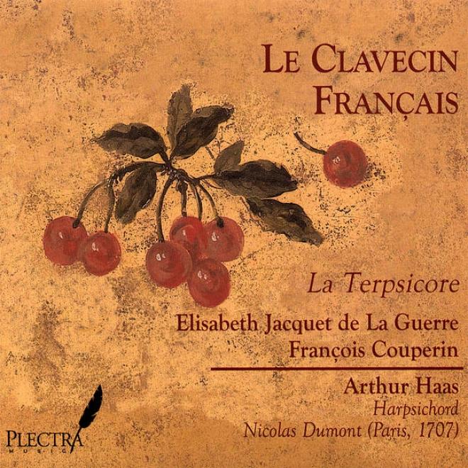 Le Clavecin Franã§ais: La Terpsicore - Elisabeth Jacquet De La Guerre & Franã§ois Couperin