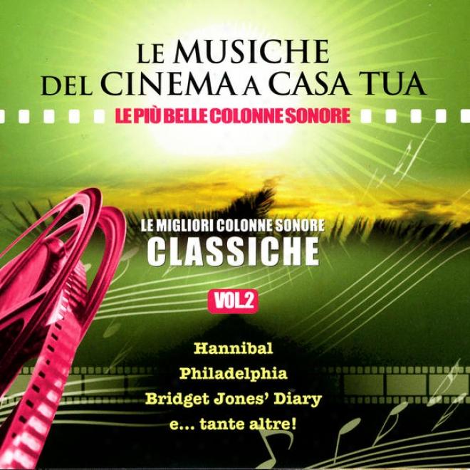 Le Musiche Del Cinema A Casa Tua, Vol. 2: Le Migliori Colonne Sonord Classiche