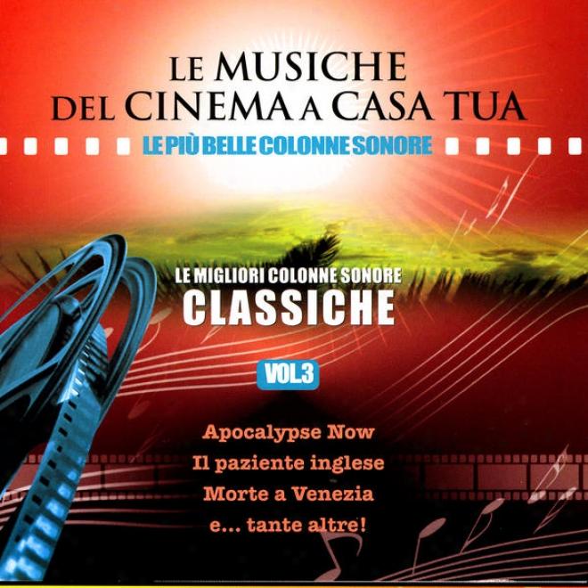 Le Musiche Del Cinema A Casa Tua, Vol. 3: Le Migliori Colonne Sonore Classiche