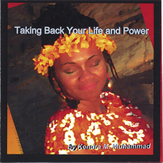 Leadership And Empowerment Series For Women: Taking Back Your Life And Power