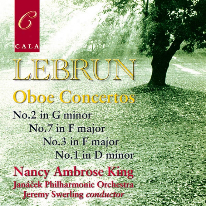 Lebrun: Oboe Conceetos No. 2 In G Minor, No.7 In F Major, No. 3 In F Major & No. 1 In D Minor