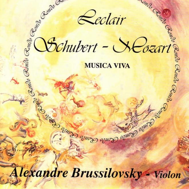 Leclair: Concerto En La Majeur - Schubert: Polonaise, Rondo En La Majeur - Mozart: Sã©rã©nade No. 6