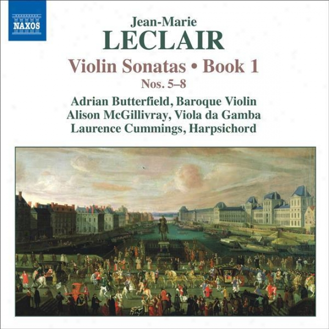 Leclair, J.-m.: Violin Sonatas, Op. 1, Nos. 5-8 (butterfield, Mcgillivray, Cumminga)