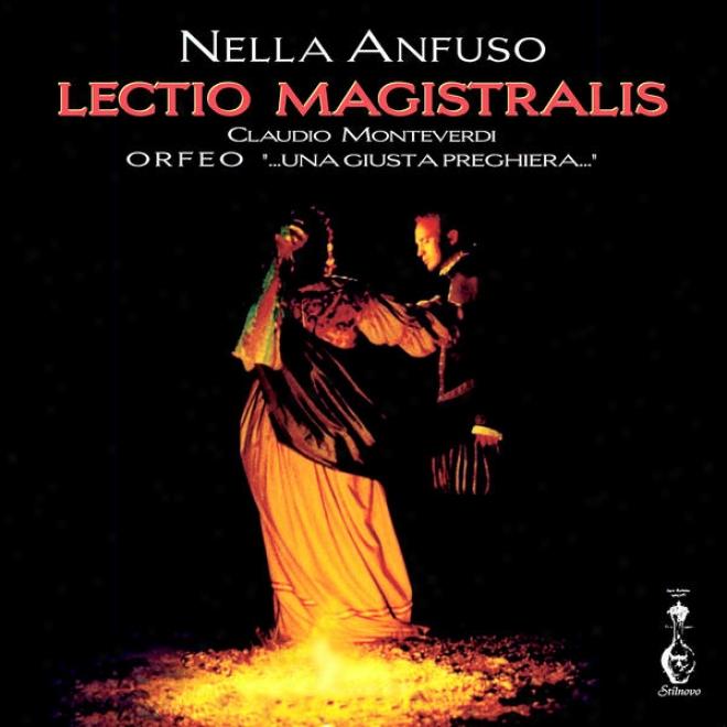 "Lectio Magistralis Â�"" Claudio Monteverdi Â�"" Orfeo Â�¦ Una Giusta Preghieraâ�¦"